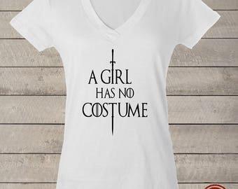 T-shirt V-Neck Game of Thrones Halloween  A Girl Has No Costume Arya Stark Fun Tee