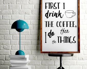 First i drink coffee Colleague gift Office artwork First coffee Typographic poster Positive wall art Funny quote artwork Coffee printable