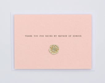 Thank You For Being My Matron of Honour Wax Seal Dried Flower Wedding Card
