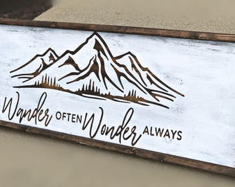 Wander Often Wonder Always / Adventure / Travel Decor / Mountain Wall Sign / Mountain Decor / Not All Who Wander Are Lost