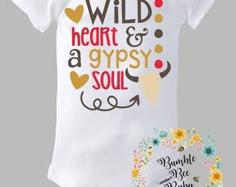 Wild Heart, Gypsy, Soul, Onesie or Tee - Super Cute