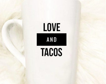 Love and Tacos Mug//Gift//Taco Tuesday//Foodie