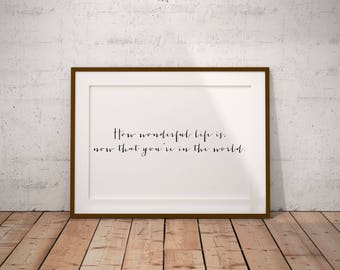 Nursery Printable Wall Art, Love Print, How Wonderful Life Is Now That You're In the World, Elton John Lyrics, Digital Art, Love Poster
