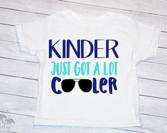 Baby Boy's Kindergarten Just Got a Lot Cooler Tshirt, Kindergarten Tshirt, kindergarten Cutie, Kindergarten Shirt, Hello Kindergarten Shirt