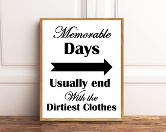 Laundry Sign, Memorable Days, Usually end with the Dirtiest Clothes, Laundry Room Decor, Laundry Room Wall Art, Home Decor