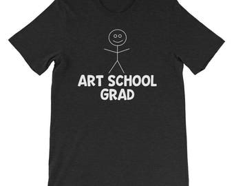Art School Grad Funny Artist Stick Figure Painter Drawing Graduation 2018 College University Technical School Graphic Design Shirt