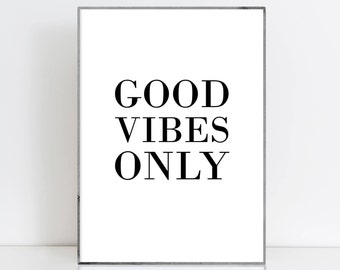 Good vibes only Good vibes printable Good vibes print Positive vibes print Good vibes poster Feel good quotes College poster Entry decor