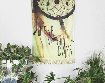 Dreamcatcher Wall Hanging, Boho Wall Hanging, These are the Days Fabric Banner, Boho Christmas Gift, Boho Home Decor, Gift for Her, Gypsy