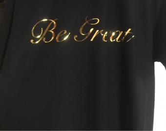 Be Great Signature Series Tee
