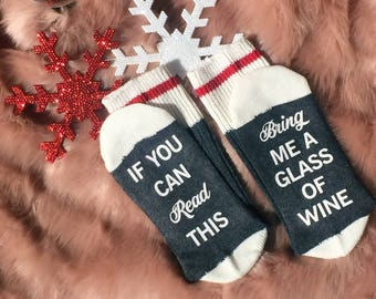 Wine Socks, If You Can Read This Socks Stocking Stuffers Bring Me Wine, Gift For Her Christmas Gift Wine Lover Gift Best Friend Gift For Mom