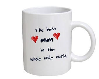 Best Mum Mug - Gift for your mum on Mother's Day or for the best mum on any day!