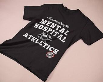 Mental Hospital Athletics Sane Unisex T-Shirt Funny Unisex T-Shirt Teen Gift Funny T-Shirt Adult Funny Gift Special Design