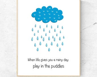 Rain Print, Wall Art, Motivational Quote Print, When Life Gives You Rain Play in the Puddles, Inspirational Quote Print, Wall Decor