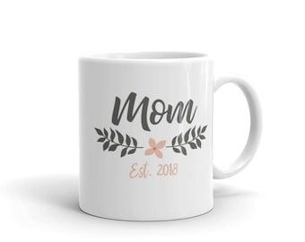 Mom Established 2018 Mug, mom gift, established 2018, new mom gift, gift for new moms, mug for mom, mom's mug