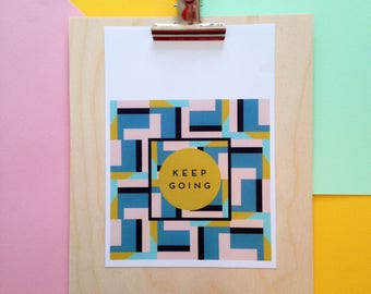 A5 motivational, modern typography print with a lovely green, blue and yellow pattern. 'Keep Going.'