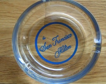 Vintage Souvenir Ashtray San Francisco Hilton Hotel from the 1960s Clear Glass with Blue Graphics