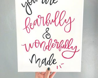 you are fearfully and wonderfully made-hand lettered sign-modern calligraphy quote canvas-hand lettered script-pink brush calligraphy quote