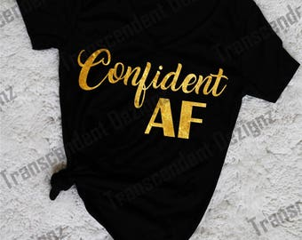Confident AF Women's Tee, Confident Women, Trendy Women Clothing