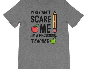 Preschool Teacher T-Shirt Costume You Cant Scare Me Im A Preschool Teacher Perfect Halloween Costume For Professors