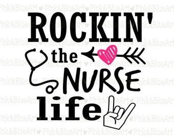 Rockin' the Nurse Life SVG Clipart Cut Files Silhouette Cameo Svg for Cricut and Vinyl File cutting Digital cuts file DXF Png Pdf Eps