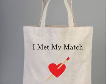 I Met My Match, Bachelorette Bag, Wedding Welcome Tote Bag, Bridesmaid gifts, Wedding Favors,  Bridal Shower, Cotton Bag, Personalized Bags