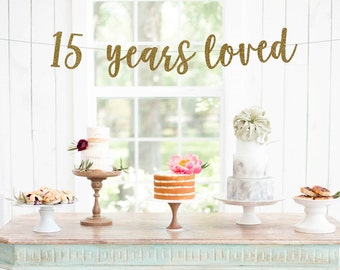 15 years loved l 15th Anniversary Banner | Cheers To 15 Years | 15th Wedding Anniversary |Anniversary Party Decor | 15th Party Banner