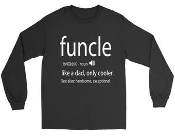 Funcle Long Sleeve Shirt, Funny Uncle Gift, Fun Uncle Long Sleeve Shirt, Funcle Definition Shirt, Gift for Favorite Uncle, Birthday Gift