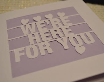 We're Here For You Papercut Greetings Card