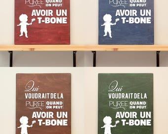 Qui voudrait de la purée quand on peut avoir un T-bone - vinyl on varnished wood (choose from 2 sizes and a range of colours) - Wall decor