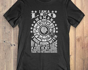 Leo Zodiac T-Shirt Gift: I Am A Leo Woman I Was Born With My Heart On My Sleeve I Can't Control