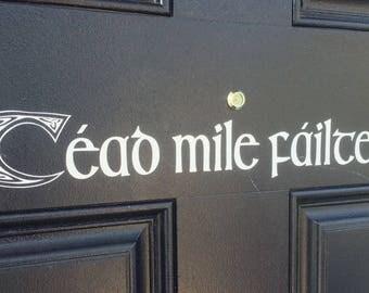 Cead Mile Failte / Ceud Mile Failte/ Bienvenue/ Welcome Sign (Gaelic/Celtic sign)