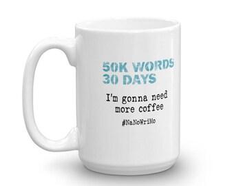 Coffee Lovers Gift 50K Words Writer's Coffee Mug, Tea Mug, Hot Chocolate Mug, Author, Novelist, November, literature, Writer Christmas Gift