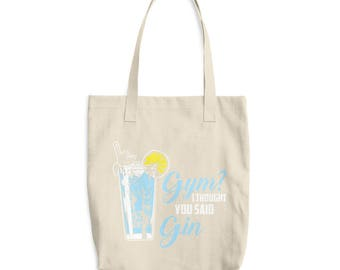 Gym? I Thought You Said Gin - Funny Gym Fitness Workout Cotton Tote Bag