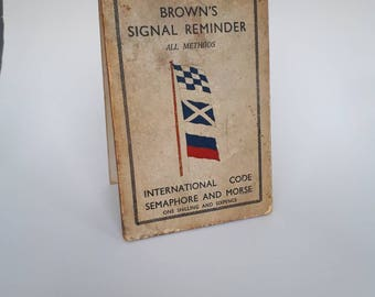 Vintage guide to Signal reminders, handy guide to international code and semaphore and morse code, flip book from 1930s