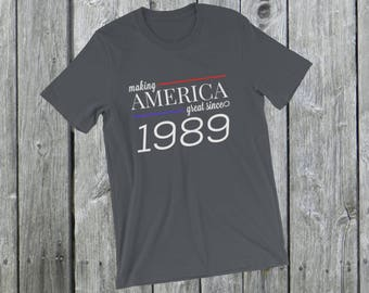 Making America great since 1989 T-Shirt, 29 years old, 29th birthday, custom gift, unique gift, Christmas gift, birthday gift, father gift