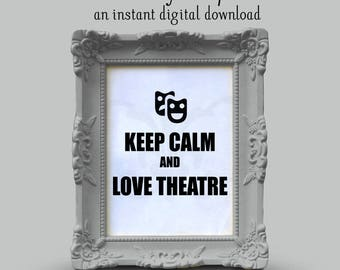 Keep Calm and Love Theatre - Funny Theatre Design (SVG, PNG, DXF Instant Digital Download)