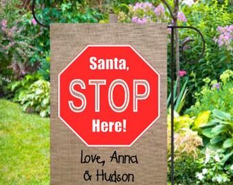 Santa Stop Here! Burlap Yard Flag
