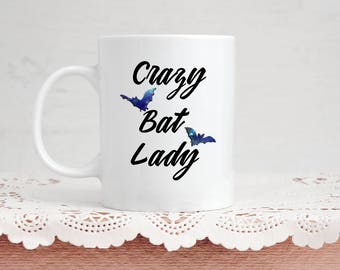 Funny Bat Lover Mug Gift - Crazy Bat Lady - Coffee & Tea 11 Ounce Mug Perfect Present for Vampire Bat Animal Lover Goth Valentine's Day Gift