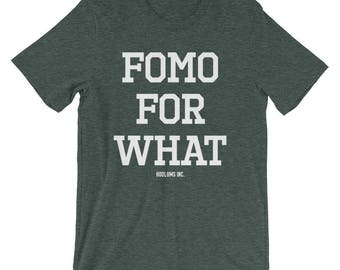 FOMO For What Tee