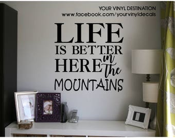 Life Is Better Here In The Mountains Decal