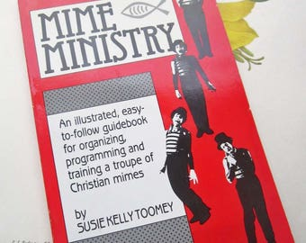 Mime Ministry ~ Vintage How To Mime Book ~ Christian Based ~ Mime Theater ~  Instructional Photo's ~ Parties ~ Organizations ~ Mime Art