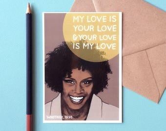 Whitney Houston Card - My Love Is Your Love // 90s nostalgia, anniversary gift, song lyric, best friend gift, love quotes for her, romantic