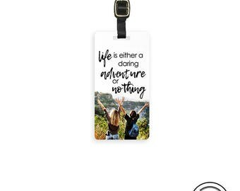 Luggage Tag Life is either daring adventure or nothing Personalized Metal Tag, Single Tag  Custom information on Backs