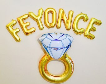 Feyonce, Feyonce Balloon, Feyonce Banner, Feyonce Shower, Feyonce Theme,  Feyonce Bachelorette Party, She said Yaaas, Gold Ring Balloon,