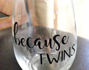 Because Twins Wine Glass