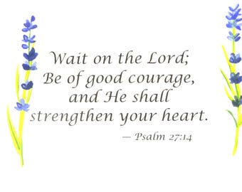 ORIGINAL watercolor painting, Bible verse, Psalm 27:14, Wait on the Lord, matted 8x10 in., hand-painted watercolor wall art, gift under 10