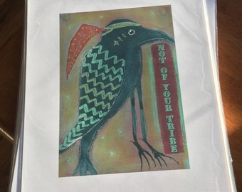 Raven - Not Of Your Tribe - Vibrant Art Print - Fine Archival Inks - Original - Cathy DeLeRee