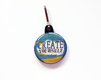 Create Yourself Zipper pull, Create Yourself Zipper charm, Stocking stuffer, backpack zipper pull, Inspiration, motivation (7756)