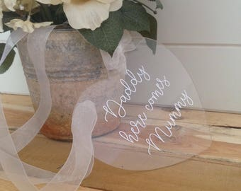 flower girl sign / page boy sign / acrylic wedding sign / Wedding sign / Daddy here comes Mummy