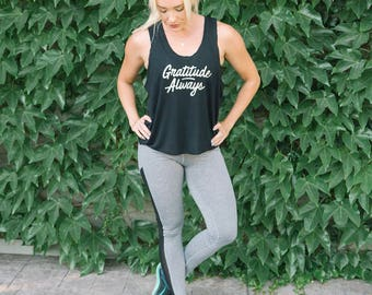 Gratitude Always Favorite Tank  // Motivational Fitness Tank // Abundant Heart Apparel